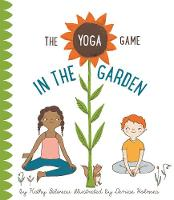 The Yoga Game In The Garden by Kathy Beliveau