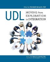 UDL: Moving from Exploration to Integration by Elizabeth Berquist