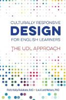 Culturally Responsive Design for English Learners The UDL Approach by Patti Kelly Ralabate, Loui Lord Nelson