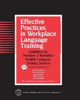 Effective Practices in Workplace Language Training by Joan Friedenberg