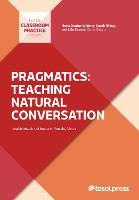 Pragmatics: Teaching Natural Conversation by Donna H. Tatsuki