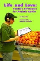 Life and Love Positive Strategies for Autistic Adults by Zosia Zaks