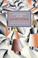 Western Marxism And The Soviet Union: A Survey Of Critical Theories And Debates Since 1917 Historical Materialism, Volume 17 by Marcel van der Linden