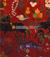 Wooden Wonders: Tibetan Furniture In Secular And Religious Life by David Kamansky