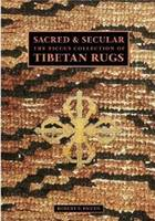 Sacred And Secular The Piccus Collection of Tibetan Rugs by Robert P. Piccus