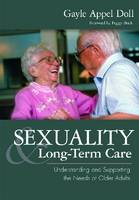 Sexuality and Long-Term Care by Gayle Appel Doll