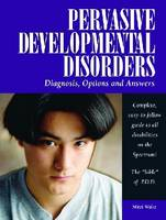 Pervasive Developmental Disorders Diagnosis, Options, and Answers by Mitzi Waltz