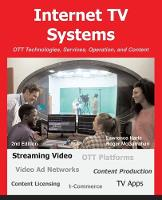 Internet TV Systems Ott Technologies, Services, Operation, and Content by Lawrence Harte, Roger McGarrahan