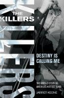 The Killers Destiny is Calling Me by Jarret Keene