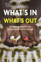 What's In, What's Out Designing Benefits for Universal Health Coverage by Amanda Glassman