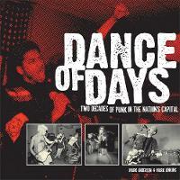 Dance Of Days: Updated Edition Two Decades of Punk in the Nation's Capital by Mark Andersen, Mark Jenkins