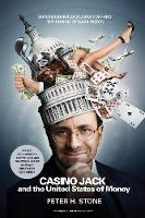 Casino Jack Superlobbyist Jack Abramoff and the Buying of Washington by Peter H. Stone