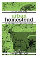The Urban Homestead Self-Sufficient Living in the City by