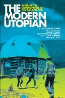 The Modern Utopian Alternative Communities Then and Now by Richard Fairfield