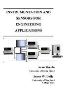 Instrumentation and Sensors for Engineering Applications by Arun (University of Rhode Island, Kingston, USA) Shukla