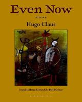 Even Now: Poems By Hugo Claus by Hugo Claus