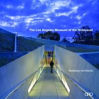 Los Angeles Museum of the Holocaust by Hagy Belzberg, Michael Webb