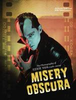Misery Obscura The Photography of Eerie Von 1981-2009 by Mike D'Antonio, Lyle Preslar