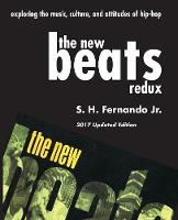 The New Beats Redux Exploring the Music, Culture and Attitudes of Hip-Hop by Jr S H Fernando