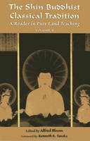 Cover for The Shin Buddhist Classical Tradition  by Kenneth K. Tanaka