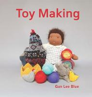 Toy Making Simple Playthings to Make for Children by Gun Lee Blue