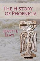 The History of Phoenicia by Josette Elayi
