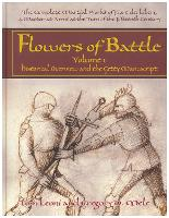 The Complete Martial Works of Fiore dei Liberi Flowers of Battle Vol 1 Historical Overview and the Getty Manuscript by Tom Leoni, Gregory D. Mele