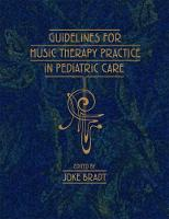 Guidelines for Music Therapy Practice in Pediatric Care by Joke Bradt