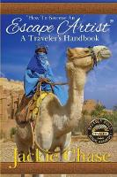 How to Become an Escape Artist A Traveler's Handbook by Jackie Chase