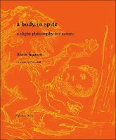 A Body, in Spite A Slight Philosophy for Actors by Alain Jugnon, Nathanael