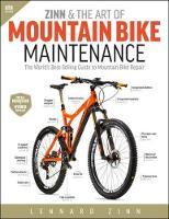 Zinn & the Art of Mountain Bike Maintenance The World's Best-Selling Guide to Mountain Bike Repair by Lennard Zinn
