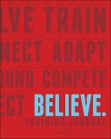Believe Training Journal by Roisin McGettigan-Dumas