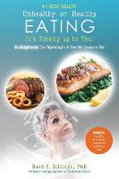 Unhealthy or Healthy Eating It's Finally Up to You! Be Enlightened: The Psychology of How We Choose to Eat by Phd Bart P Billings, Sean Strong