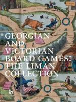 Georgian and Victorian Board Games: The Liman Collection by Ellen Liman