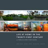 Life at Home in the Twenty-First Century 32 Families Open Their Doors by Jeanne E. Arnold, Anthony P. Graesch, Enzo Ragazzini, Elinor Ochs