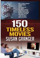150 Timeless Movies by Susan Granger