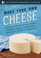 Make Your Own Cheese by Caleb Warnock