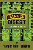 The Complete Ranger Digest Vols. I-V by Richard F Tscherne