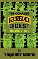 The Complete Ranger Digest Vols. VI-IX by Richard F Tscherne
