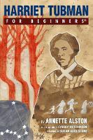 Harriet Tubman for Beginners by Annette (Annette Alston) Alston