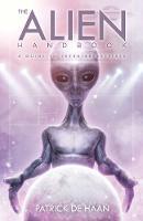 The Alien Handbook A Guide to Extraterrestrials by Patrick (Patrick De Haan) De Haan