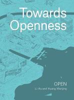 Towards Openness by Li Hu, Wenjing Huang