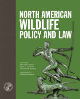 North American Wildlife Policy and Law by Douglas Brinkley
