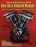 Harley-Davidson Evo, Hop-Up and Rebuild Manual by Chris Maida