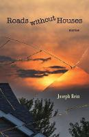 Roads Without Houses Stories by Joseph (Rochester Institute of Technology USA) Rein