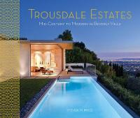 Trousdale Estates Mid-Century to Modern in Beverly Hills by Steven M. Price