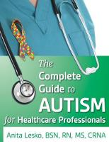 The Complete Guide to Autism for Healthcare Professionals by Anita Lesko