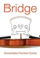 The Bridge Connecting Violin and Fiddle Worlds by Annemieke Pronker-Coron