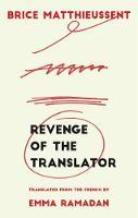 Revenge of the Translator by Brice Matthieussent