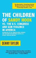 The Children of Sandy Hook vs. the U.S. Congress and Gun Violence in America by Denny Taylor